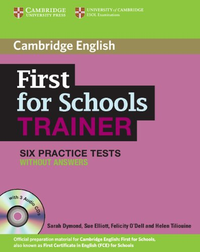 First for schools trainer. Six practice tests. Without answers. Per le Scuole superiori. Con CD Audio. Con espansione online