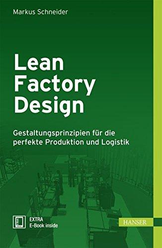 Lean Factory Design: Gestaltungsprinzipien für die perfekte Produktion und Logistik