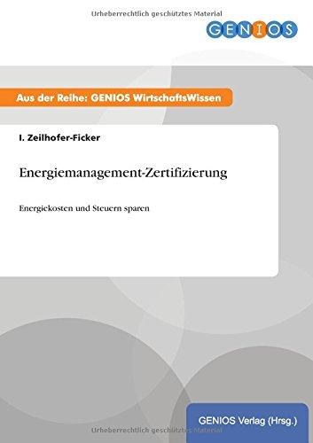 Energiemanagement-Zertifizierung: Energiekosten und Steuern sparen