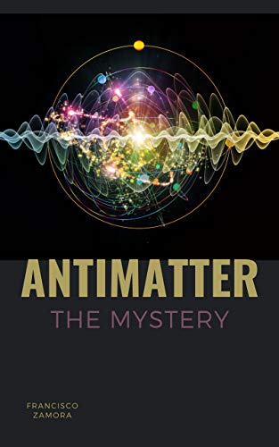ANTIMATTER - THE MYSTERY (English Edition)