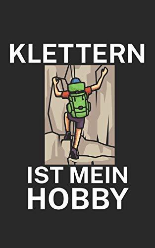 Klettern ist mein Hobby: Klettern...