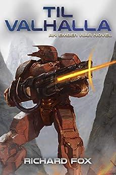 Til Valhalla: An Ember War Novel by [Richard Fox]