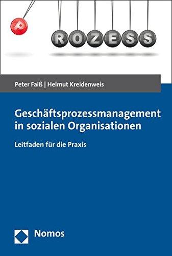 Geschäftsprozessmanagement in sozialen Organisationen: Leitfaden für die Praxis