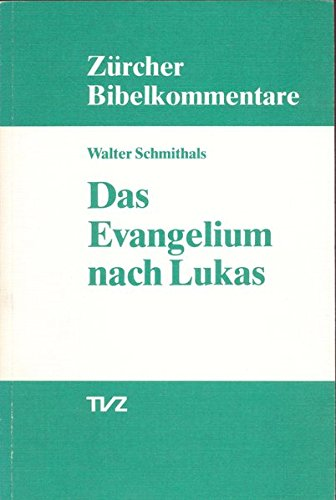 Das Evangelium nach Lukas (Zürcher Bibelkommentare. Neues Testament)