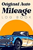 Original Auto Mileage Log Book: Unique and Simple Auto Notebook for everyone: Keep track of your car and motorcycle expenses for tax, repair, business and many more.