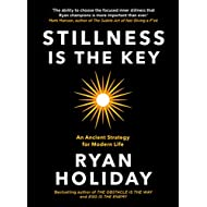 Stillness is the Key: An Ancient Strategy for Modern Life