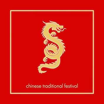 Chinese Traditional Festival – Asian Zen New Age Music for Celebrate and Relax