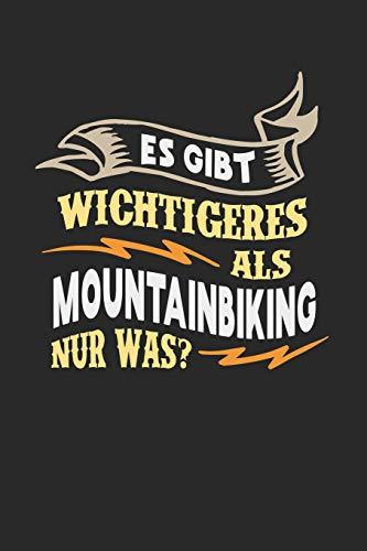 Es gibt wichtigeres als Mountainbiking nur was?: Notizbuch A5 kariert 120 Seiten, Notizheft / Tagebuch / Reise Journal, perfektes Geschenk für Mountainbiker