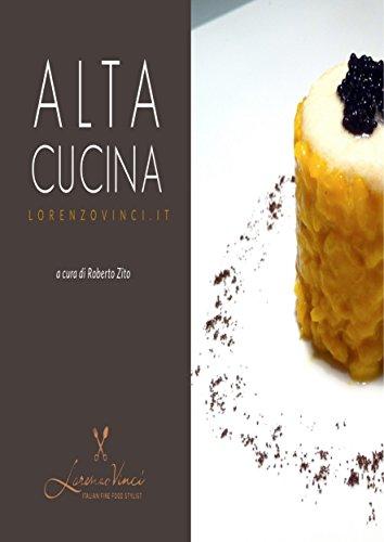 Ricettario di Alta Cucina (Italian Edition)