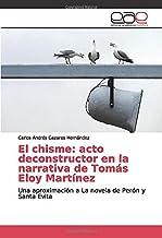 El chisme: acto deconstructor en la narrativa de Tomás Eloy Martínez: Una aproximación a La novela de Perón y Santa Evita ...