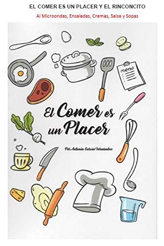 El comer es un placer y El Rinconcito: : Recetas Al Microondas, Ensaladas, Cremas, Salsa y Sopas