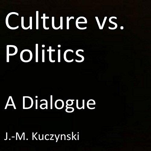 Culture vs. Politics audiobook cover art