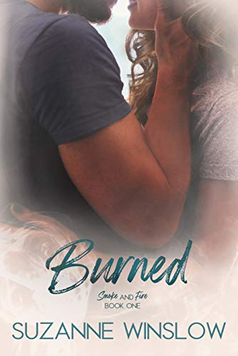 Burned (Smoke and Fire Series Book 1) by [Suzanne Winslow]