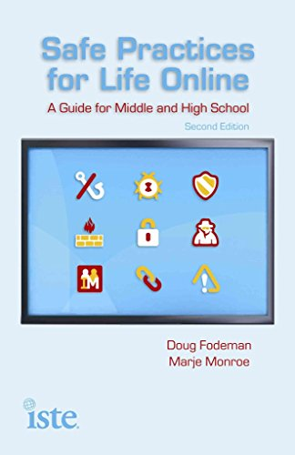 [Safe Practices for Life Online: A Guide for Middle and High School] (By: Doug Fodeman) [published: August, 2012]