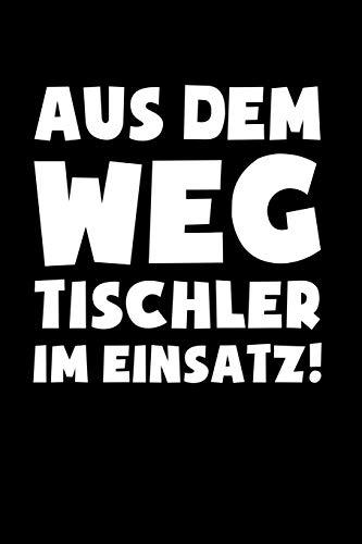 Tischler im Einsatz!: Notizbuch / Notizheft für Schreiner Zimmermann A5 (6x9in) dotted Punktraster