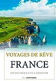 Voyages de rêve France - Les plus beaux sites à découvrir