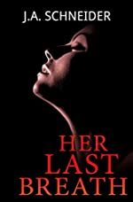Her Last Breath: A chilling psychological thriller with a shocking twist (Detective Kerri Blasco Book 4 2)