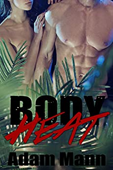 Body Heat by [Adam Mann]