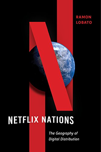 Netflix Nations: The Geography of Digital Distribution (Critical Cultural Communication Book 28) (English Edition)