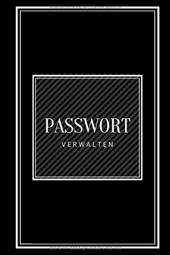 PASSWORT VERWALTEN: Dein Passwort Manager. Notiere dir all deine Passwörter in einem Buch, vermeide Zettelwirtschaft und bringe somit Ordnung in deine Passwörter Liste.