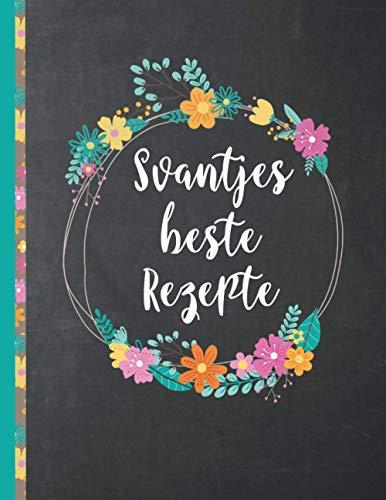 Svantjes Beste Rezepte: Das personalisierte Rezeptbuch zum Selberschreiben für 120 Rezept Favoriten mit Inhaltsverzeichnis uvm. – schwarzes ... Design - ca. A4 Softcover (leeres Kochbuch)