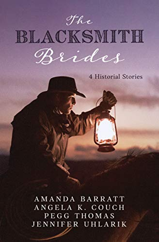 Blacksmith Brides: 4 Historical Stories by [Amanda Barratt, Angela K Couch, Pegg Thomas, Jennifer Uhlarik]