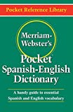 Merriam-Webster's Pocket Spanish-English Dictionary, Newest Edition, (Flexible Paperback) (Pocket Reference Library) (English and Spanish Edition)