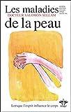 L'encyclopédie Bérangel des états d'âme à l'origine de nos maladies, tome 6 - Les maladies de la peau