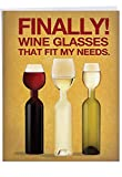 Wine Glass Needs - Funny Alcohol Birthday Greeting Card with Envelope (Big 8.5 x 11 Inch) - Large Wine Bottles, Adult Humor Birthday Card for Wife, Women - Humorous Bday Appreciation Stationery J9978