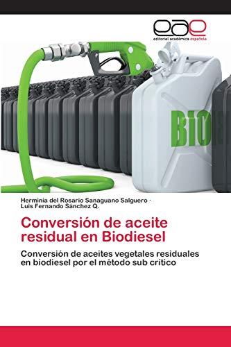 Conversión de aceite residual en Biodiesel: Conversión de aceites vegetales residuales en...