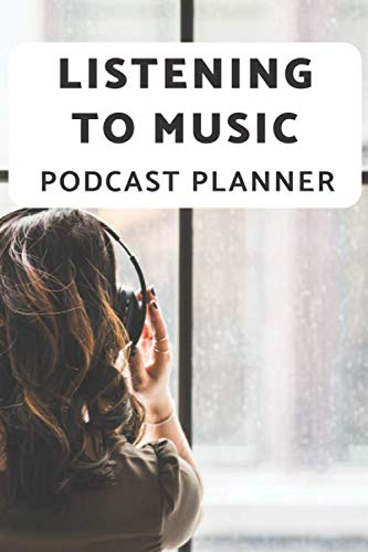 Listening to Music Podcast Planner: a notebook to aid you to plan concepts ideas, brainstorming outline of a show.