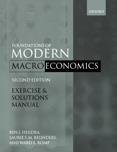 Exercise and Solutions Manual to Accompany Foundations of Modern Macroeconomics, Second Edition