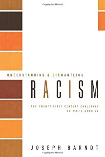 Understanding and Dismantling Racism: The Twenty-First Century Challenge to White America (Facets)