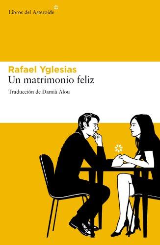 Un matrimonio feliz (Libros del Asteroide nº 78)