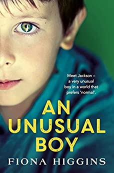 An Unusual Boy: An unforgettable, heart-stopping book club read for 2021 by [Fiona Higgins]