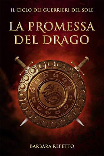 La Promessa del Drago (Il Ciclo dei Guerrieri del Sole Vol. 2)