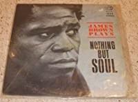 Plays Nothing But Soul