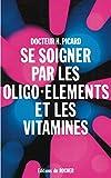Se soigner avec les oligo-éléments et les vitamines