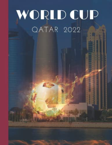 World Cup 2022 Composition Notebook, Qatar World Cup 2022 Journal, College Ruled Notebook For Soccer/Football Lovers 8.5