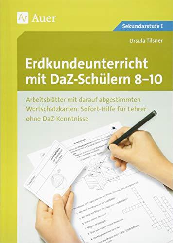 Erdkundeunterricht mit DaZ-Schülern 8-10: Arbeitsblätter mit darauf abgestimmten Wortschatz- karten Sofort-Hilfe für Lehrer ohne DaZ-Kenntnisse (8. ... (Unterricht mit DaZ-Schülern Sekundarstufe)