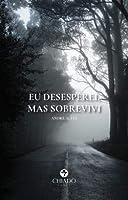 Eu desesperei, mas sobrevivi (Portuguese Edition)