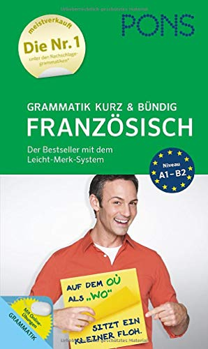 PONS Grammatik kurz und bündig Französisch: Der Bestseller mit dem Leicht-Merk-System (PONS Grammatik kurz & bündig)