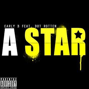 A Star (Feat. Dot Rotten)