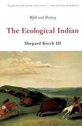 Download The Ecological Indian: Myth And History 