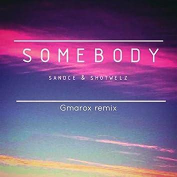 Somebody (Gmarox remix)