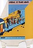 Clerc - La Vie voyage en train - SNCF - Loisirail. Les trains animés - Présentoir de comptoir cartonné (PLV)