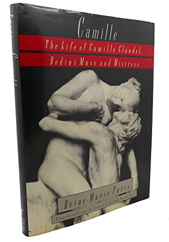 Camille: The Life of Camille Claudel Rodin's House Mistress