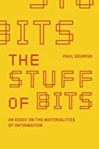 The Stuff of Bits: An Essay on the Materialities of Information
