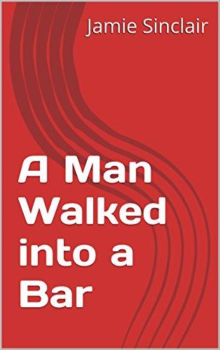 A Man Walked into a Bar (English Edition)