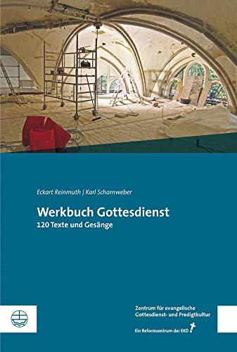 Werkbuch Gottesdienst: 120 Texte und Gesänge